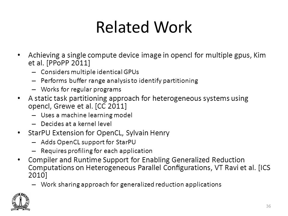 Related Work Achieving a single compute device image in opencl for multiple gpus, Kim et al. [PPoPP 2011]